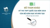 Đề tham khảo kỳ thi THPT Quốc gia 2019 của Bộ Giáo dục & Đào tạo