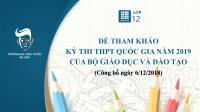 Đề tham khảo kỳ thi THPT quốc gia năm 2019 của Bộ Giáo dục & Đào tạo